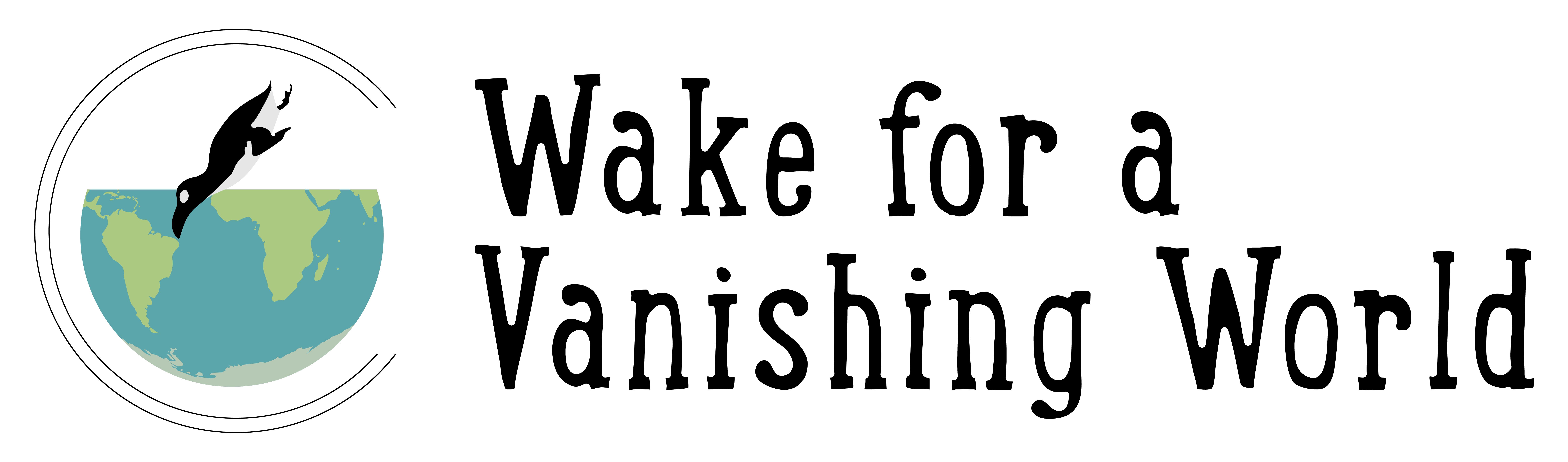 Wake for a vanishing world